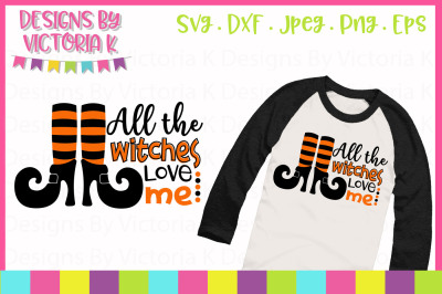 All the Witches love me, SVG, DXF, EPS, Cut File