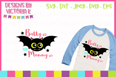 Batty for Mommy, SVG, DXF, PNG, Cut File