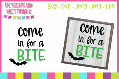 Come in for a bite, Halloween, SVG, DXF, PNG, Cut File