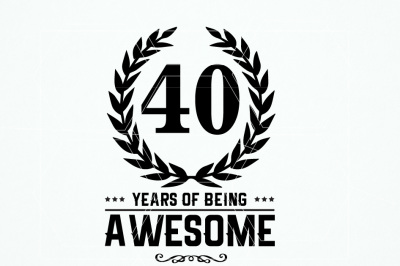 Birthday Year Age T-shirt. Being Awesome Svg