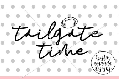 Tailgate Time Football Fall SVG DXF EPS PNG Cut File • Cricut • Silhou