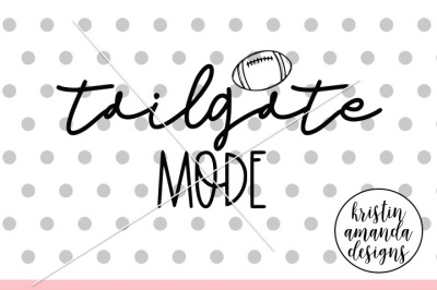 Tailgate Mode Fall Football SVG DXF EPS PNG Cut File • Cricut • Silhou