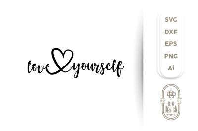 SVG Cut File: Love Yourself