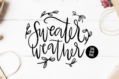 SWEATER WEATHER SVG Hand Lettered Autumn Phrase