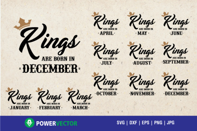 Kings are born in December. King Svg. Kings are Born svg, dxf, eps