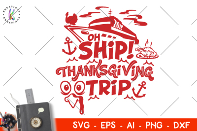 Oh Ship Thanksgiving Trip svg Thanksgiving svg