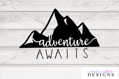 Adventure Awaits SVG Cutting File