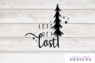 Let's Get Lost SVG Cutting File
