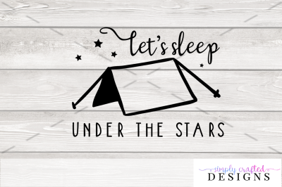 Let's Sleep Under the Stars SVG Cutting File