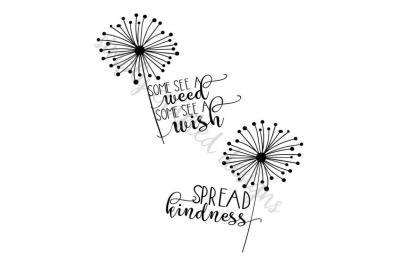 Dandelion SVG Cut Files - Spread Kindness / See a Weed or Wish
