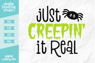Just Creepin' It Real SVG DXF