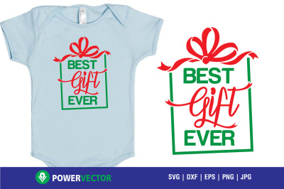 Best Gift Ever SVG for Cricut, Silhouette