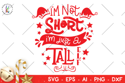 Download Christmas Svg I 39 M Not Short I 39 M Just A Tall Elf Free