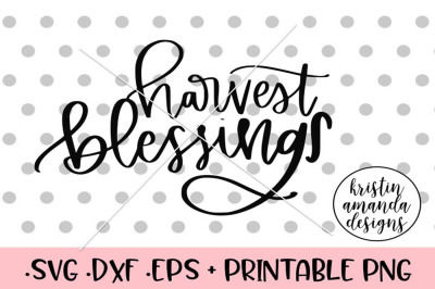 Harvest Blessings SVG DXF EPS PNG Cut File Cricut Silhouette