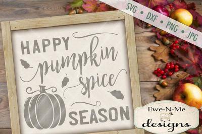 Happy Pumpkin Spice Season SVG