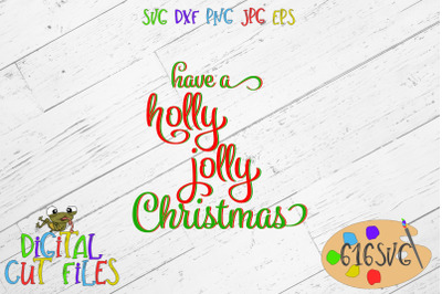 Have a holly jolly Christmas SVG