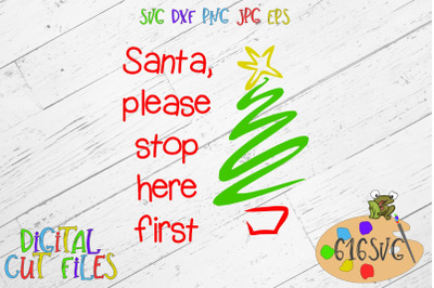 Santa, please stop here first SVG