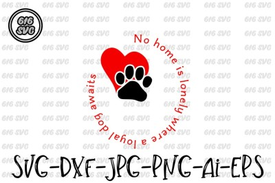 No home is lonely where a loyal dog awaits SVG