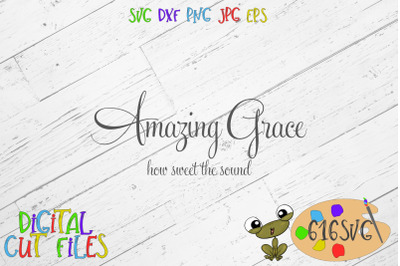 Amazing Grace how sweet the sound SVG