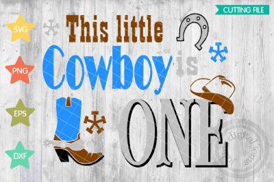 Little Cowboy birthday svg, 1st Birthday svg, Cowboy boot svg
