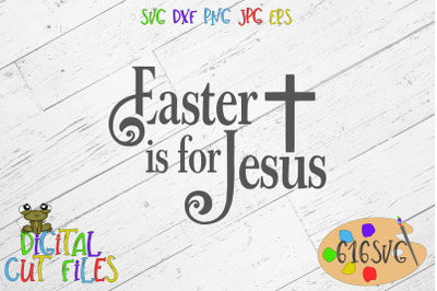 Easter is for Jesus SVG