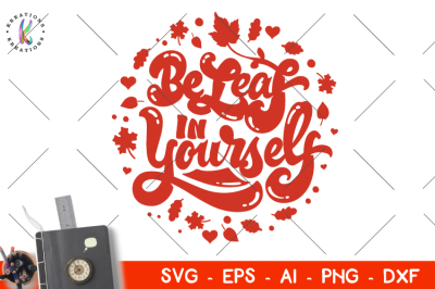 Be Leaf In yourself svg Fall quote Inspiration Autumn svg
