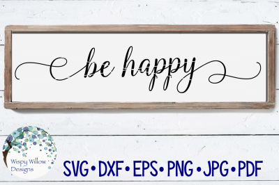 Be Happy Sign SVG DXF PNG JPG EPS PDF