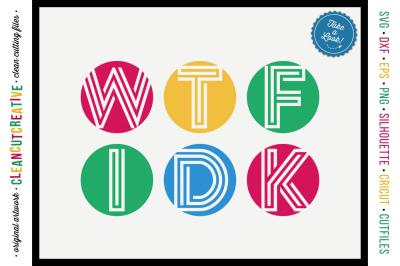 WTF IDK funny sarcasm clean simple modern pop shirt design teen SVG