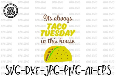Its always Taco Tuesday in this house SVG