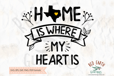 Home is where my heart is decal, Texas SVG, PNG, EPS, DXF, PDF formats