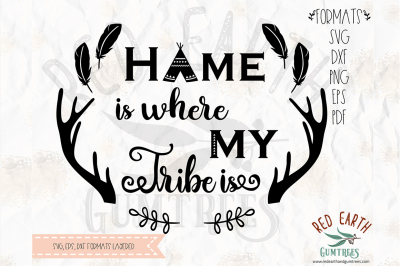 Home is where my tribe is, boho decal SVG, PNG, EPS, DXF, PDF formats