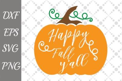 Happy Fall Y'all Svg, THANKSGIVING SVG,Pumpkin Svg File,Halloween cu