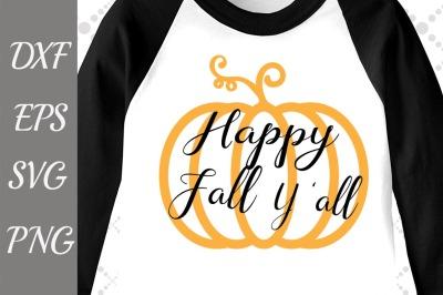 Happy Fall Y'all Svg, THANKSGIVING SVG, Pumpkin Svg File,Halloween cu