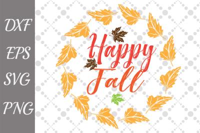 Happy Fall Svg, THANKSGIVING SVG, Halloween Svg,Fall Svg