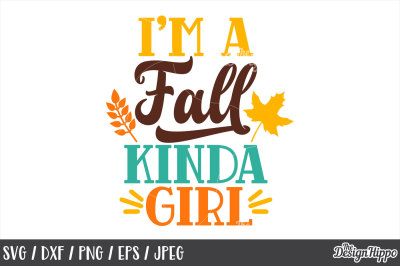 Fall, SVG, Autumn, I'm a Fall Kinda Girl, Funny, Sayings PNG, Cut File