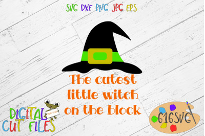 Cutest little witch on the block SVG