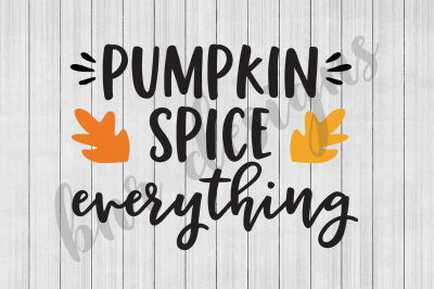 Pumpkin Spice SVG, Fall SVG, SVG Files, DXF File