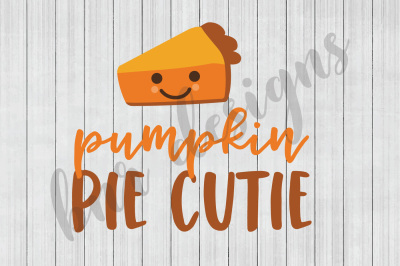 Pumpkin Pie SVG, Thanksgiving SVG, SVG Files, DXF Files