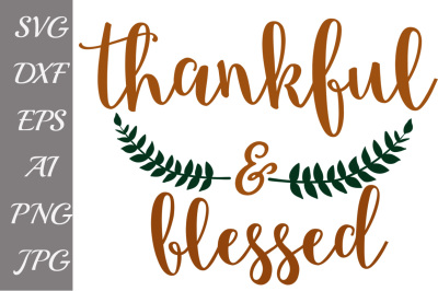 Thankful And Blessed SVG, SVG THANKFUL,Fall Clipart