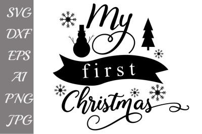 My first Christmas Svg, BABY CHRISTMAS SVG, Christmas Svg