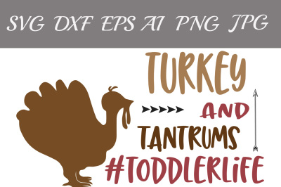 Turkey and Tantrums Svg, TURKEY SVG, Thanksgiving svg