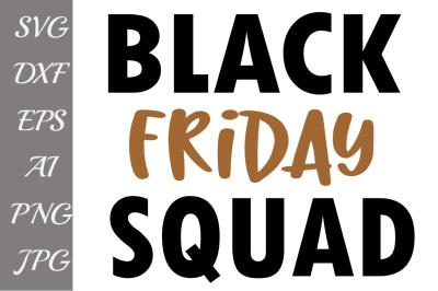 Black Friday Squad Svg,SVG BLACK FRIDAY, Shopping svg,Thanksgiving s