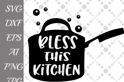 Bless This Kitchen Svg, KITCHEN QUOTE SVG, Kitchen svg,