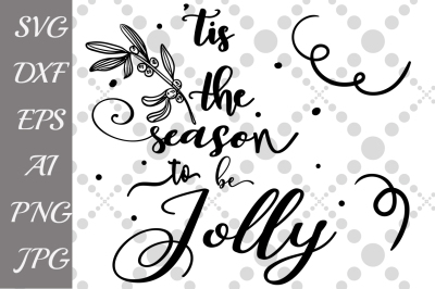 Tis the season to be jolly SVG, CHRISTMAS SVG, Holiday Svg