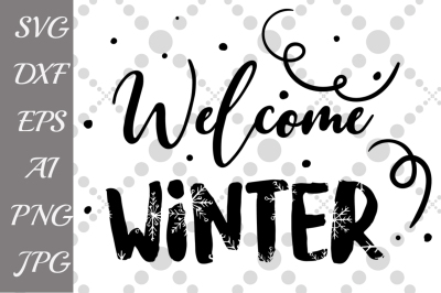Welcome Winter SVG,WINTER SVG, Christmas cut file,