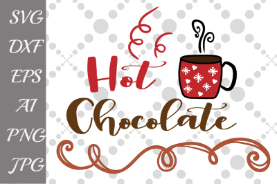 Hot Chocolate SVG, CHRISTMAS SVG, Holiday Svg