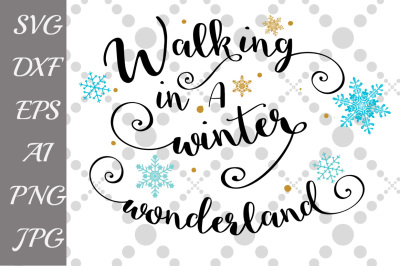 Walking In A Winter Wonderland SVG, WINTER SVG, Christmas Svg