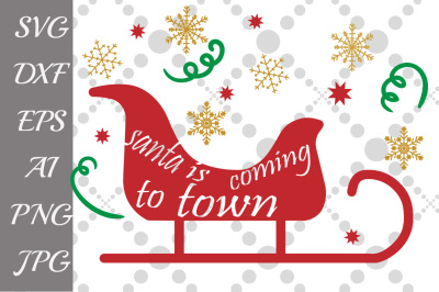 Santa Claus Is Coming To Town SVG, SANTA SVG, Holiday saying sign