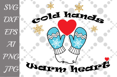 Cold Hands Warm Heart SVG, WINTER SVG, Mittens Svg,Gloves Svg