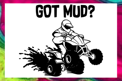 Got Mud? SVG PNG DXF Design Files for Cricut & Silhouette Machines